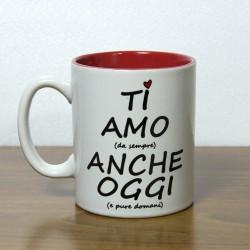 """Tazza """"Ti amo ache..."""""""